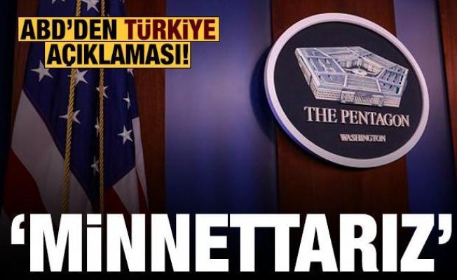 ABD'den açıklama: Türkiye'ye minnettarız