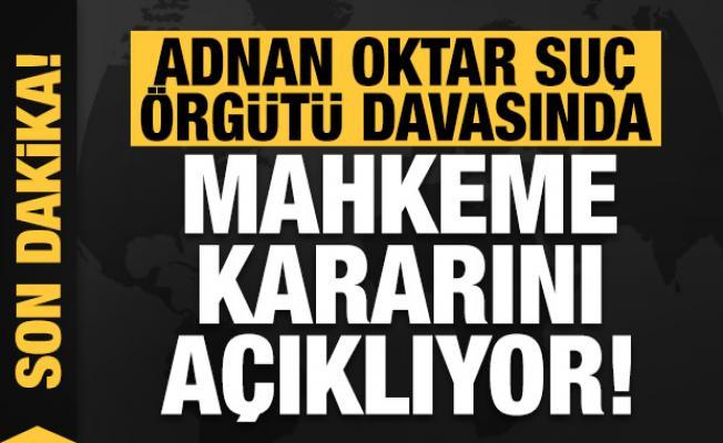 Adnan Oktar Organize Suç Örgütü davasında kararlar açıklanıyor!