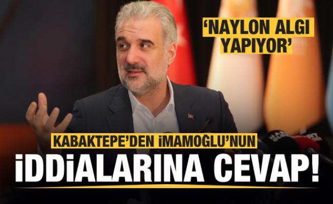 AK Parti İstanbul İl Başkanı Kabaktepe'den İmamoğlu'nun iddiasına yanıt!