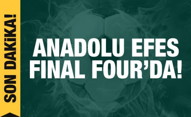 Anadolu Efes 4. kez Final Four'da!