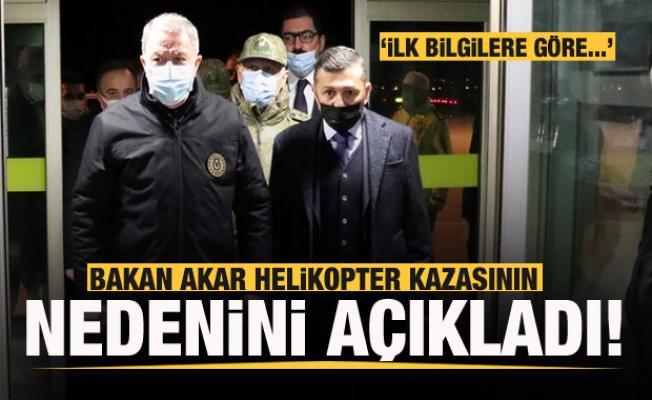 Bakan Akar helikopter kazasının nedenini açıkladı: İlk bilgilere göre...