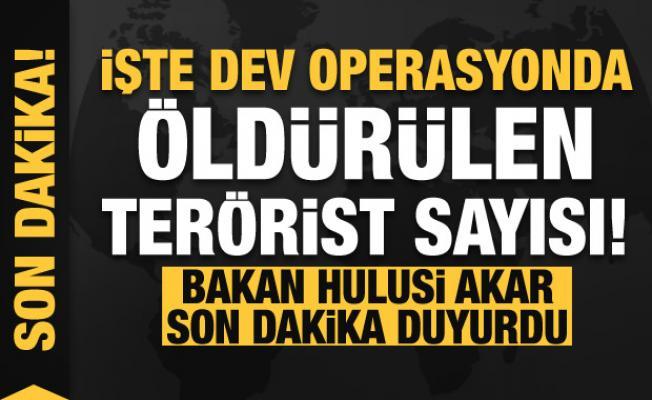 Bakan Akar'dan son dakika açıklaması! İşte dev operasyonda öldürülen terörist sayısı