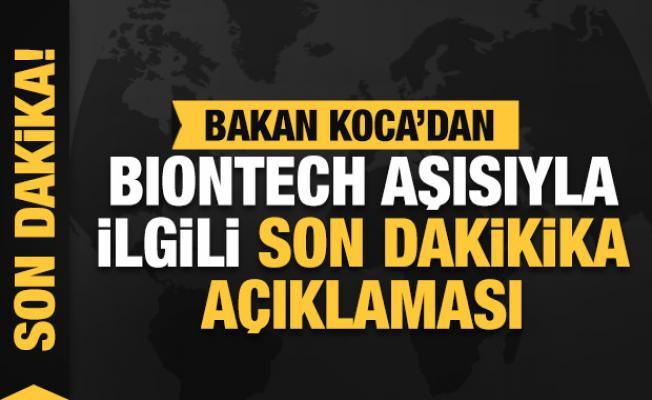 Bakan Koca'dan BioNTech aşısıyla ilgili son dakikika açıklaması