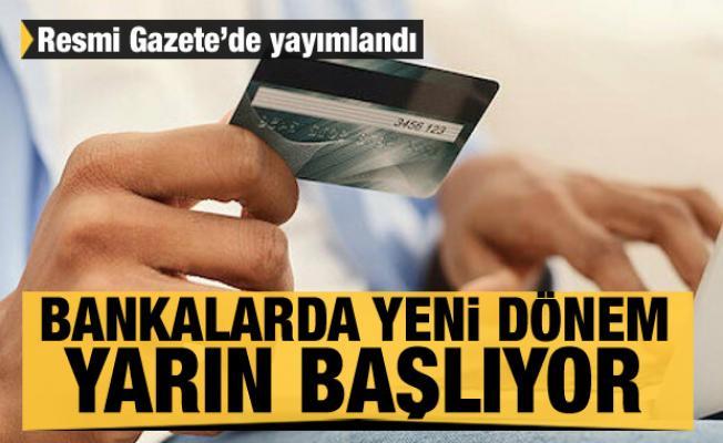 Bankalarda yeni dönem yarın başlıyor! Resmi Gazete'de yayımlandı
