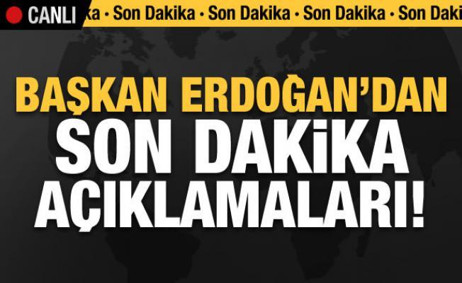 Başkan Erdoğan son dakika açıklamaları! CANLI