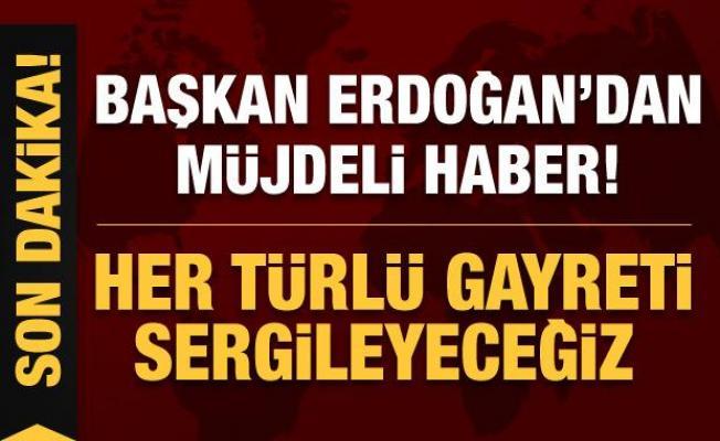 Başkan Erdoğan'dan müjdeli haber!
