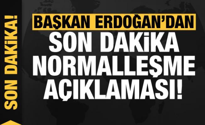 Başkan Erdoğan'dan son dakika normalleşme açıklaması!