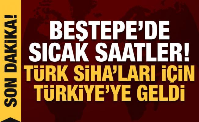 Beştepe'de sıcak saatler! Türk SİHA'ları için Türkiye'ye geldi
