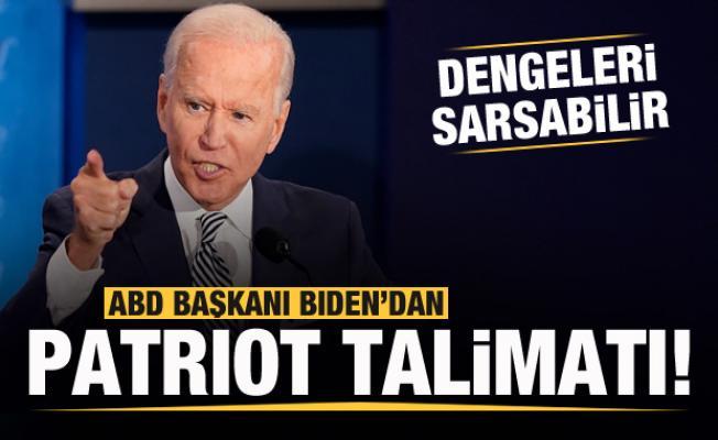 Biden'dan Patriot talimatı! Dengeleri sarsabilir