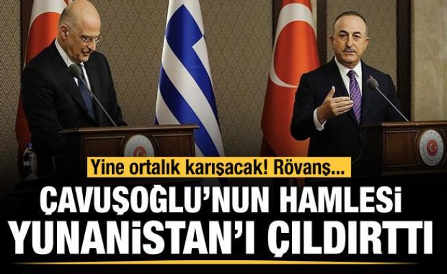 Çavuşoğlu'nun hamlesi Yunanistan'ı çıldırttı