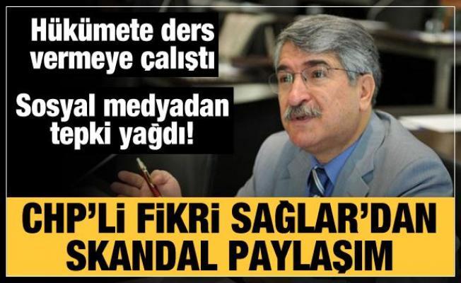 CHP'li Fikri Sağlar önce vatandaşa hakaret etti sonra hükümete ders vermeye çalıştı