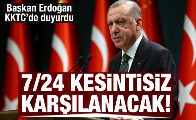 Cumhurbaşkanı Erdoğan: 7/24 kesintisiz karşılanacak