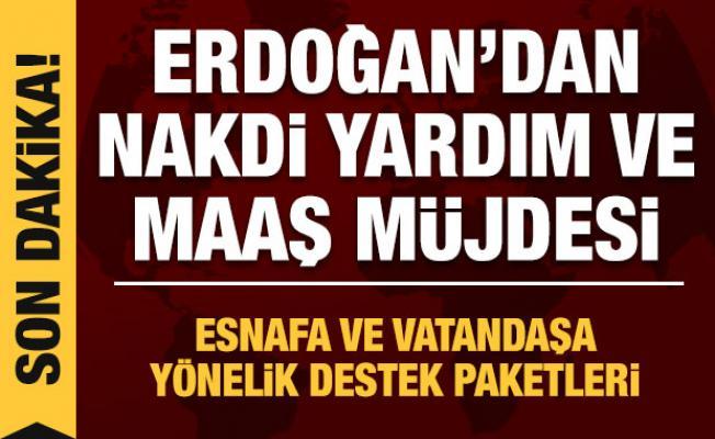 Cumhurbaşkanı Erdoğan'dan nakdi yardım ve maaş müjdesi