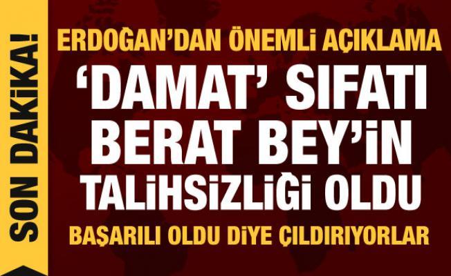 Cumhurbaşkanı Erdoğan'dan son dakika Berat Albayrak açıklaması