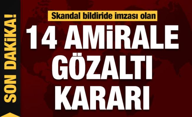 Darbe imalı bildiriye imza atan 14 emekli amiralle ilgili gözaltı kararı