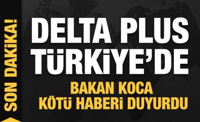 Delta Plus varyantı Türkiye'de! Bakan Koca'dan son dakika açıklaması