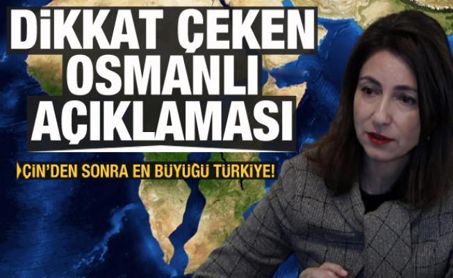 Dikkat çeken Osmanlı açıklaması: Çin'den sonra en büyüğü Türkiye