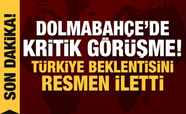 Dolmabahçe'de kritik görüşme! Türkiye talebini ABD'ye iletti
