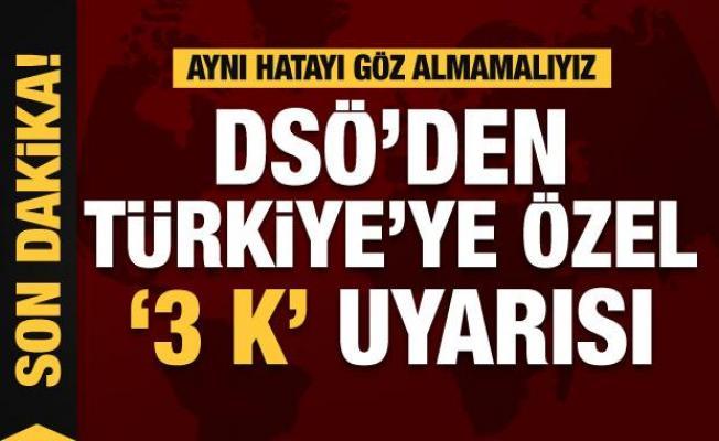 DSÖ'den Türkiye'ye özel uyarı: Üç K'dan kaçının
