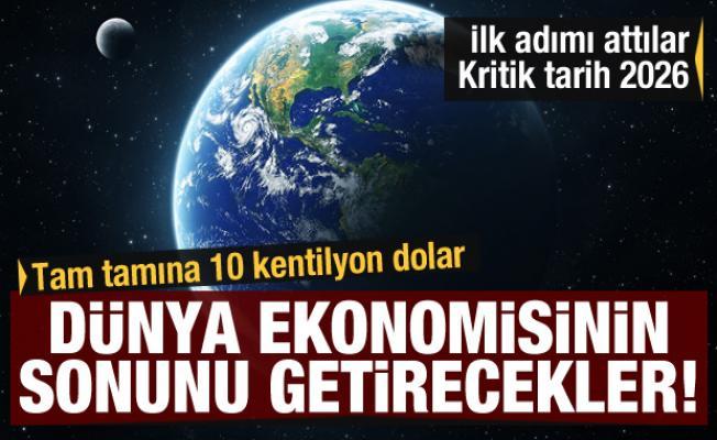 Dünya ekonomisinin sonunu getirmeye hazırlanıyorlar! Kritik tarih 2026
