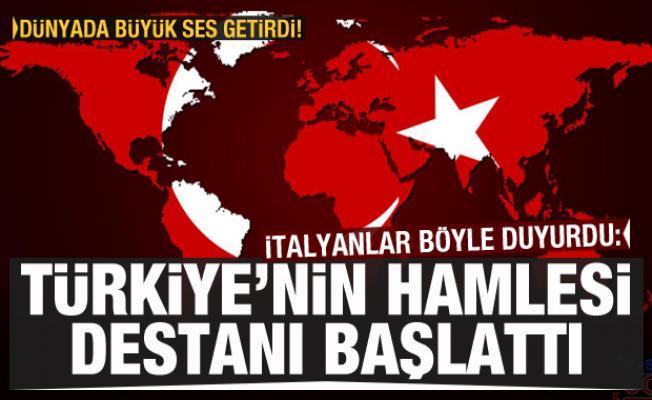 Dünyada büyük ses getirdi! Türkiye'nin hamlesi destanı başlattı