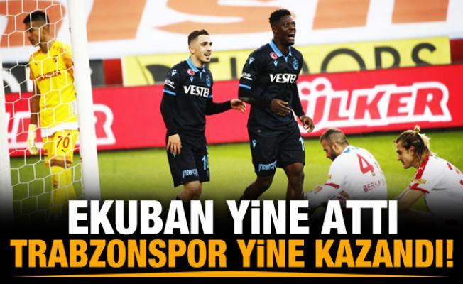 Ekuban yine attı Trabzonspor yine kazandı!