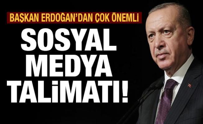 Erdoğan'dan  çok önemli sosyal medya talimatı!