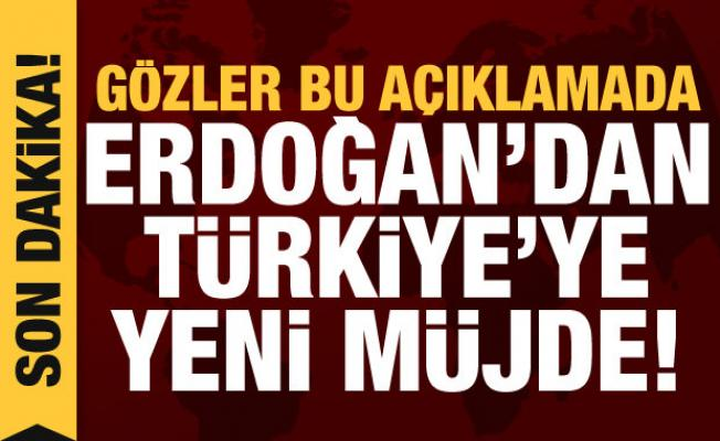 Gözler bu açıklamada: Cumhurbaşkanı Erdoğan ne müjdesi verecek?