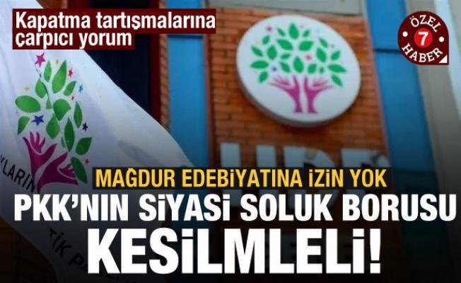 HDP'nin kapatılması tartışması: Mağduriyet edebiyatına izin verilmemeli!
