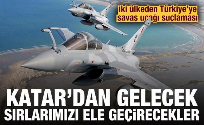 İki ülkeden Türkiye'ye savaş jeti suçlaması: Katar'dan gelecek, sırlarımız ele geçirilecek