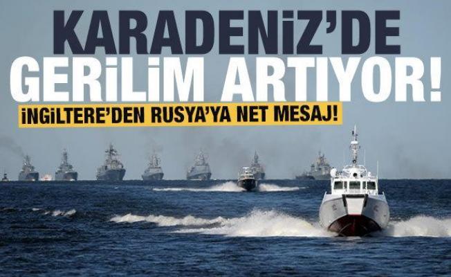 İngiltere'den Rusya'ya net mesaj: Karadeniz'de gerilim tırmanıyor!