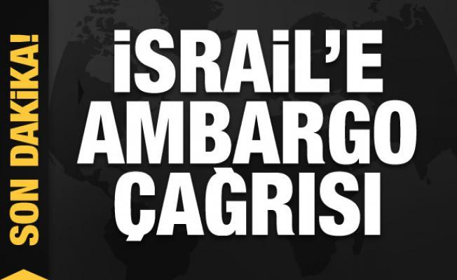 İsrail'e yaptırım ve silah ambargosu çağrısı