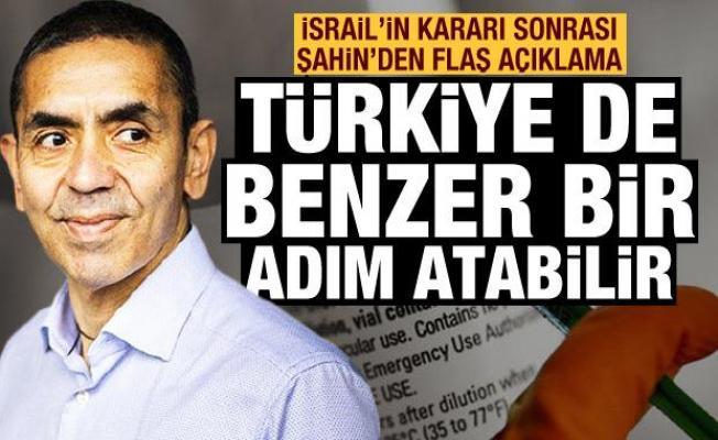 İsrail'in aşı kararı sonrası Uğur Şahin'den açıklama! Türkiye de benzer adımı atabilir