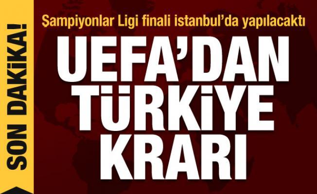 İstanbul'daki Şampiyonlar Ligi finaliyle ilgili UEFA'dan flaş karar