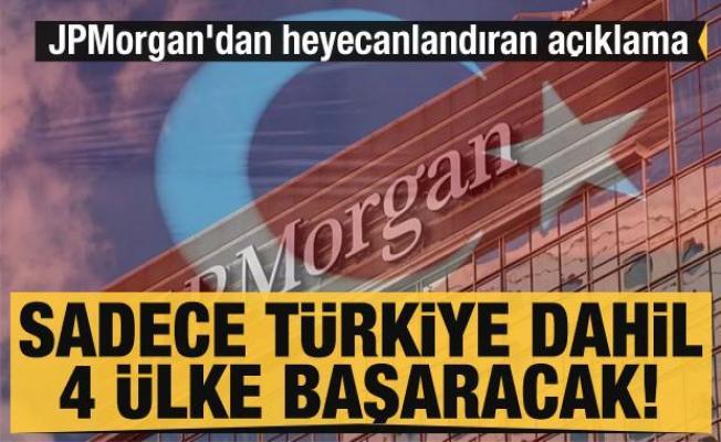 JPMorgan'dan heyecanlandıran Türkiye açıklaması: Sadece 4 ülke başaracak