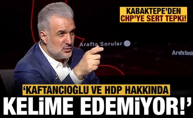 Kabaktepe'den CHP'ye sert tepki: Tek kelime edemiyor