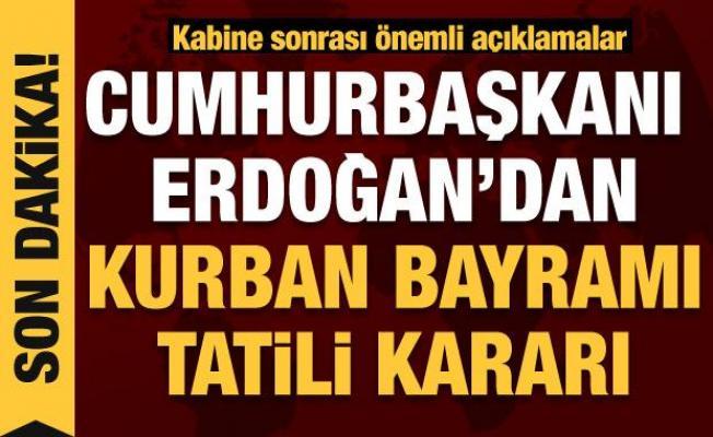 Kabine sona erdi, Cumhurbaşkanı Erdoğan'dan önemli açıklama: Bayram tatili kaç gün olacak?