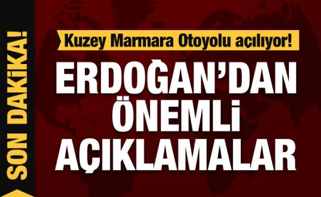Kuzey Marmara Otoyolu açılıyor! Erdoğan konuşuyor...