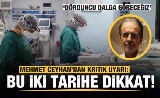 Mehmet Ceyhan'dan kritik uyarı: Bu iki tarihe dikkat! 4 dalga...