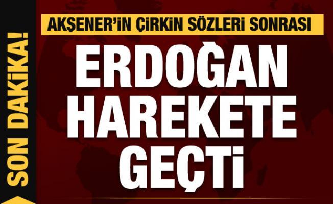 Meral Akşener'in çirkin sözleri sonrası Erdoğan harekete geçti