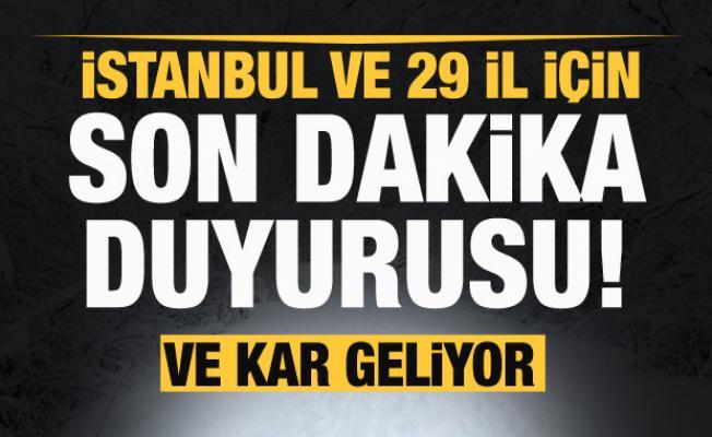 Meteorolojiden İstanbul ve 29 il için son dakika duyurusu! Ve Kar geliyor
