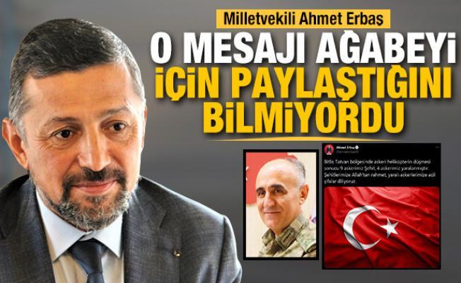 MHP Kütahya Milletvekili Ahmet Erbaş o mesajı ağabeyi için paylaştığını bilmiyordu