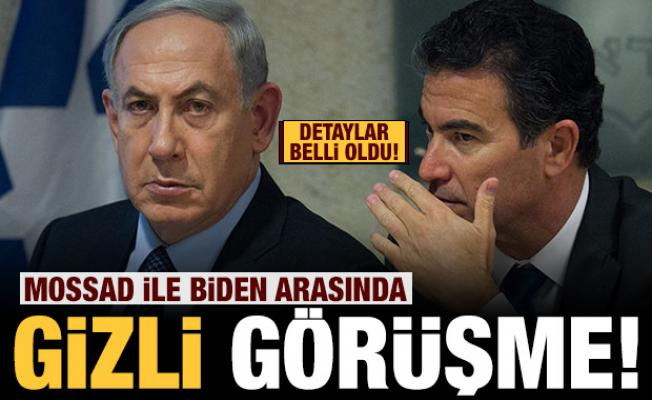 Mossad ile ABD Başkanı Biden arasında gizli görüşme!