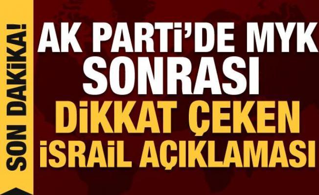 MYK sonrası AK Parti'den kritik detay: İsrail ile ilişkilerde yeni dönem