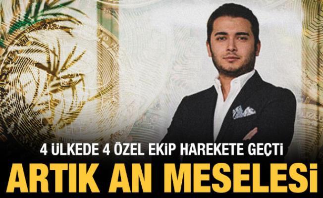 Özer'in yakalanması için 4 farklı ülkeye ekip gönderildi