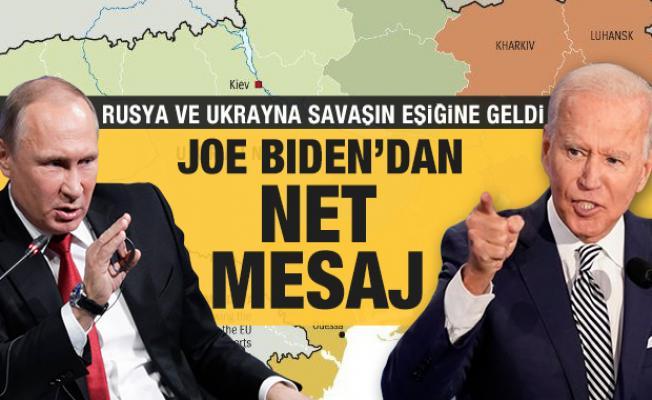 Rusya - Ukrayna gerilimiyle ilgili Joe Biden'dan net mesaj