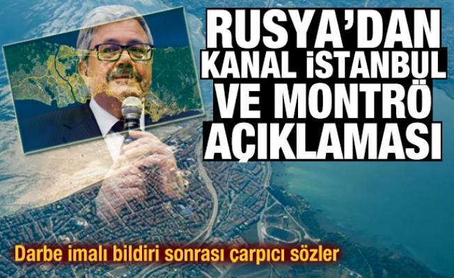 Rusya'dan dikkat çeken Kanal İstanbul ve Montrö açıklaması
