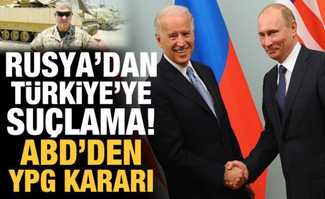 Rusya'dan Türkiye'ye suçlama! ABD'den YPG kararı