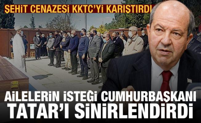 Şehit cenazesi KKTC'yi karıştırdı! Ailelerin isteği Cumhurbaşkanı Tatar'ı sinirlendirdi