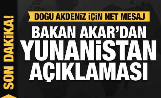 Son dakika: Bakan Akar'dan Yunanistan açıklaması
